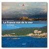 Offre jusqu'à 52% sur un La France vue de la mer - TOME 6 - La Corse